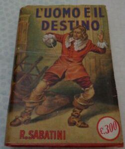 L'UOMO E IL DESTINO DI RAFAEL SABATINI EDITRICE SONZOGNO 1950