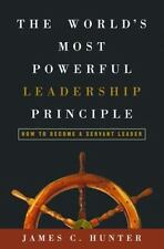 The World's Most Powerful Leadership Principle : How to Become a Servant Leader
