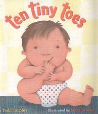 Ten Tiny Toes by Todd Tarpley (2012, Hardcover)