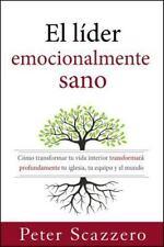 Emotionally Healthy Spirituality: El líder Emocionalmente Sano : Cómo...