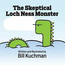 The Skeptical Loch Ness Monster by Bill Kuchman (2016, Paperback)