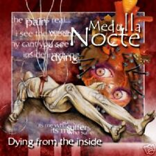 "MEDULLA NOCTE -  ""DYING FROM INSIDE"" 2000 . HARDCORE CD"