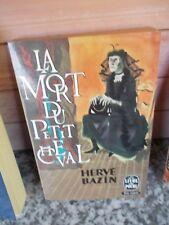 La mort de petit cheval, par Herve Bazin, Le Livre de Poche