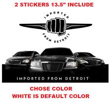 """(697) 13.5"""" Imported From Detroit Chrysler 200 300 300c SRT8 Vinyl Decal Sticker"""