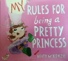 My Rules for Being a Pretty Princess by Heath McKenzie new 2015 hardcover book