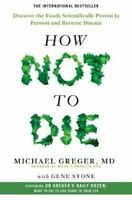 How Not To Die Discover the foods scientifically proven to prev... 9781509852505