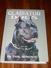 "RARE ""GLADIATOR DOGS"" DOG BOOK BY SEMENCIC 1ST 1984 MASTIFF PIT BULL TERRIER"