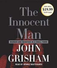 The Innocent Man : Murder and Injustice in a Small Town by John Grisham Audio CD