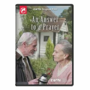 AN ANSWER TO A PRAYER. AND EWTN DVD