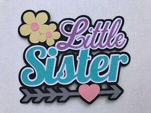 LITTLE SISTER scrapbook title