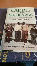 Caddie In The Golden Age My Years With Walter Hagen & Henry Cotton
