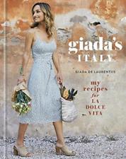 GIADA`S ITALY: My Recipes for La Dolce Vita (2018, Hardcover) (0307987221)