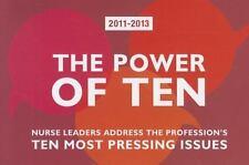 The Power of Ten 2011-2013: Nurse Leaders Address the Profession's Ten Most