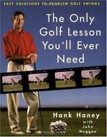 The Only Golf Lesson Youll Ever Need: Easy Solutions to Problem Golf Swings by