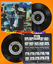 LP 45 7'' THE DREAMING The real thing Will i go to heaven 1994 EMI 320 cd mc dvd