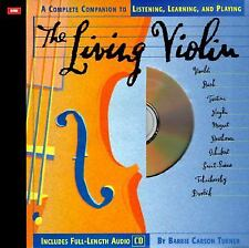 The Living Violin: A Complete Guide to Listening, Learning, and Playin-ExLibrary