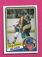 1984-85 OPC # 185 BLUES DOUG GILMOUR  ROOKIE VG+ CARD (INV# D1851)