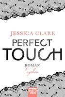 Perfect Touch - Ergeben von Jessica Clare (2017, gebunden)