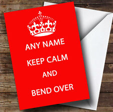 Keep Calm & Bend Over Personalised Birthday Greetings Card