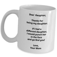 Funny Gift For Daughter From Mom Coffee Mug Ceramic Cup Birthday Thank You Gag