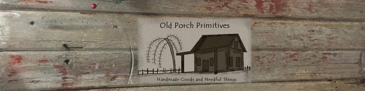 Old Porch Primitives