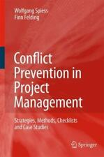 Conflict Prevention in Project Management : Strategies, Methods, Checklists...