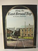 Along the East Broad Top by Donald J. Heimburger ~ First Edition