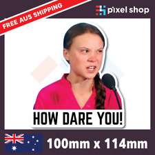 Greta Thunberg How Dare You Sticker 100mm Climate Change Funny Car Ute Window
