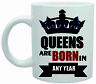 11011 Personalised Queens are born in any year ceramic mug dishwasher safe