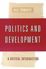 Politics and Development : A Critical Introduction by Olle Tornquist (1999,...