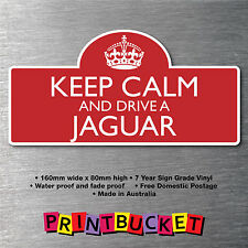 Keep calm & drive a Jaguar Sticker 7yr water/fade proof vinyl  parts Badge
