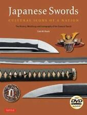 Japanese Swords: Cultural Icons of a Nation; The History, Metallurgy and Iconogr