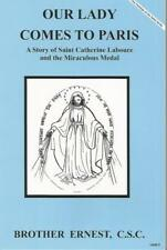 Our Lady Comes to Paris A Story of Saint Catherine Laboure and the Miraculous ..