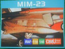 DMU Model 1/48 MIM-23 for Iranian F-14A Tomcats Rersin kit