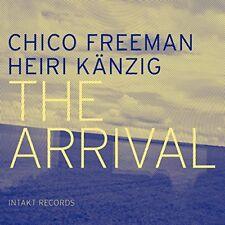 CHICO FREEMAN & HEIRI KÄNZIG - THE ARRIVAL - 12 TITRES - 2014 - NEUF NEW NEU