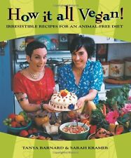 How It All Vegan!: Irresistible Recipes for an Animal-Free Diet by Tanya Barnard