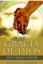 La Gracia de Dios: Rectitud Para Tu Situacion (Paperback or Softback)