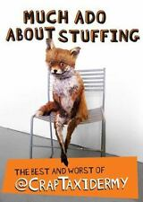 Much Ado about Stuffing : The Best and Worst of @Craptxidermy by Adam Cornish...