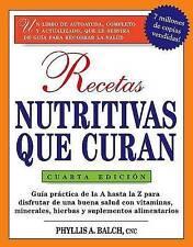 Recetas Nutritivas Que Curan, 4th Edition: Guia practica de la A hasta la Z para