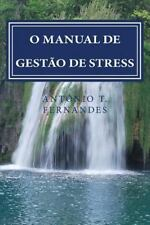 O Manual de Gestao de Stress : Harmonia No Quotidiano by António Fernandes...