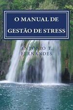 O Manual de Gestao de Stress : Harmonia No Quotidiano by António Fernandes...