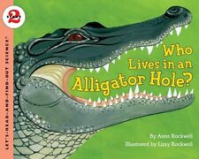 Who Lives in an Alligator Hole? (Lets-Read-and-Fi