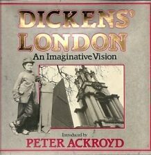 Dickens' London,Peter Ackroyd
