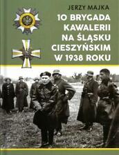 POLISH 10TH MOTORIZED CAVALRY BRIGADE IN ZAOLZIE CAMPAIGN OF 1938