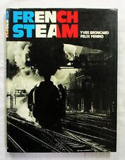 French Steam by Yves Broncard & Felix Fenino French Rail History Hardcover/DJ