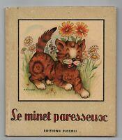 Le Minet paresseux. Editions Piccoli 1952. Illustrations M.B. COOPER