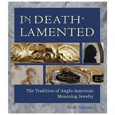 In Death Lamented: The Tradition of Anglo-American Mourning Jewelry (Paperback o