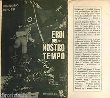LIBRO 1970 - GIORDANO REPOSSI - EROI DEL NOSTRO TEMPO - EDITRICE M.E.R.