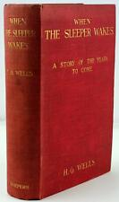 H G Wells When the Sleeper Wakes ~ 1899 London First Ed War Worlds Invisible Man