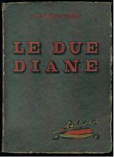 DUMAS ALESSANDRO LE DUE DIANE RIZZOLI & C. 1934 I GRANDI ROMANZI STORICI